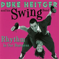 Duke Heitger & His Swing Band – Rhythm Is Our Business