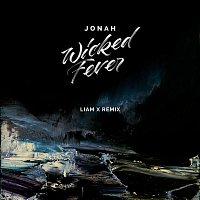 Jonah – Wicked Fever (Liam X Remix)