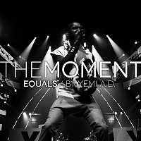 Equals & Yemi A.D. – The Moment