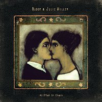 Buddy Miller, Julie Miller – Written in Chalk