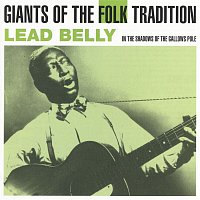 Lead Belly – In The Shadow Of The Gallows Pole