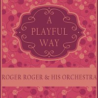 Roger Roger & His Orchestra – A Playful Way