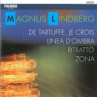 Various Artists.. – Lindberg : ...de Tartuffe, je crois; Linea d'ombra; Zona; Ritratto