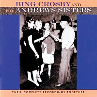 Bing Crosby, The Andrews Sisters – Their Complete Recordings Together