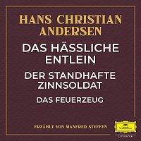 Deutsche Grammophon Literatur, Hans Christian Andersen, Manfred Steffen – Das hassliche Entlein / Der standhafte Zinnsoldat / Das Feuerzeug