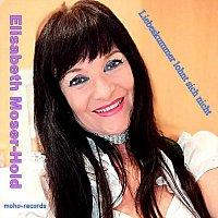 Elisabeth Moser-Hold – Liebeskummer lohnt sich nicht