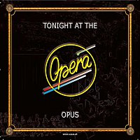 Opus – Tonight At The Opera