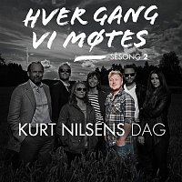 Various Artists.. – Hver gang vi motes - Sesong 2 - Kurt Nilsens dag