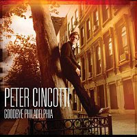 Peter Cincotti – Goodbye Philadelphia