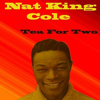 Nat King Cole – Tea For Two