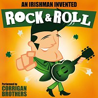 Corrigan Brothers – An Irishman Invented Rock and Roll