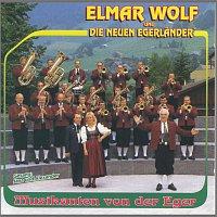 Elmar Wolf und die neuen Egerlander – Musikanten von der Eger