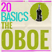 Various Artists.. – 20 Basics: The Oboe (20 Classical Masterpieces)