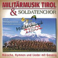 Militarmusik Tirol – Lieder - Hymnen - Marsche Mit Gesang