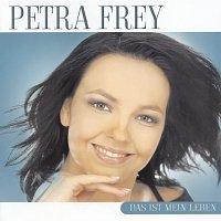 Petra Frey – Das ist mein Leben