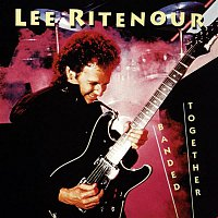 Lee Ritenour – Banded Together
