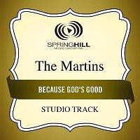 The Martins – Because God's Good