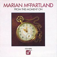 Marian McPartland – From This Moment On