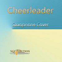 Saxtribution – Cheerleader (Saxophone Cover)
