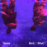 Soon – Red // Blue
