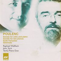 Raphael Wallfisch, John York, York 2 – Poulenc: Sonata for Cello and Piano; Sonata for 2 Pianos; Suite francaise; Sérénade