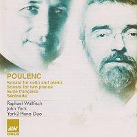 Raphael Wallfisch, John York, York 2 – Poulenc: Sonata for Cello and Piano; Sonata for 2 Pianos; Suite francaise; Sérénade