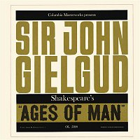Sir John Gielgud – Ages of Man