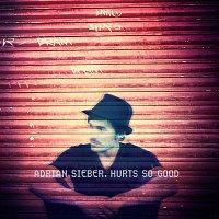 Adrian Sieber – Hurts so Good