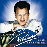 Marc Pircher – Ich War Nie Ein Casanova
