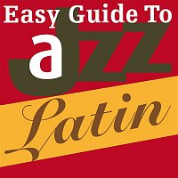 Various  Artists – Easy Guide to Jazz: Latin