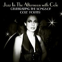 Různí interpreti – Jazz In The Afternoon With Cole: Celebrating The Songs Of Cole Porter