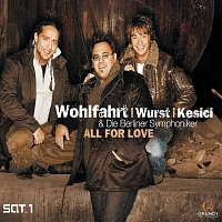 Michael Wurst, Martin Kesici, Berliner Symphoniker, Thomas Wohlfahrt – All For Love