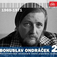 Bohuslav Ondráček, Různí interpreti – Nejvýznamnější skladatelé české populární hudby Bohuslav Ondráček 2 (1969 - 1971)