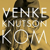 Venke Knutson – Kom