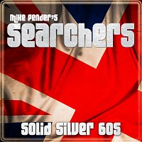 Mike Pender's Searchers – Solid Silver 60s
