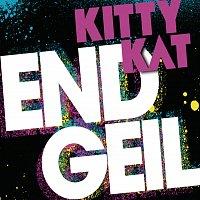 Kitty Kat – Endgeil