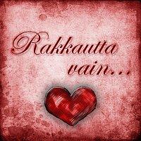 Různí interpreti – Rakkautta Vain...