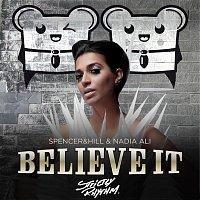 Spencer & Hill & Nadia Ali – Believe It (Radio Edit)