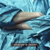 CHINAH – Strange Is Better