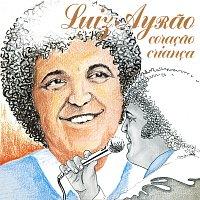 Luiz Ayrao – Coracao Crianca