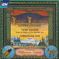 Rimsky-Korsakov: The Golden Cockerel - Suite; The Tale of Tsar Saltan - Suite; Flight of the Bumble-Bee; Christmas Eve - Suite