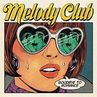 Melody Club – Goodbye To Romance