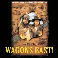 Michael Small – Wagons East! [Original Motion Picture Soundtrack]