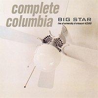 Big Star – Complete Columbia: Live at University of Missouri 4/25/93