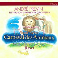 André Previn, Pittsburgh Symphony Orchestra – Saint-Saens: Le Carnaval des Animaux / Ravel: Ma mere l'oye