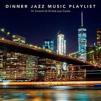 Různí interpreti – Dinner Jazz Music Playlist: 14 Smooth and Chilled Jazz Tracks