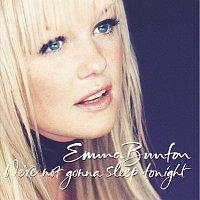 Emma Bunton – We're Not Gonna Sleep Tonight