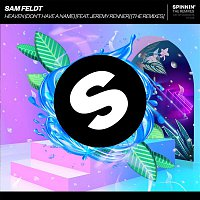 Sam Feldt, Jeremy Renner – Heaven (Don't Have A Name) [feat. Jeremy Renner] [The Remixes]