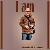 Vlastimil Blahut – I am