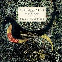 Kronos Quartet – Mugam Sayagi, Music of Franghiz Ali-Zadeh